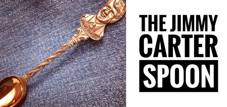 Day 18 – The Jimmy Carter Spoon
