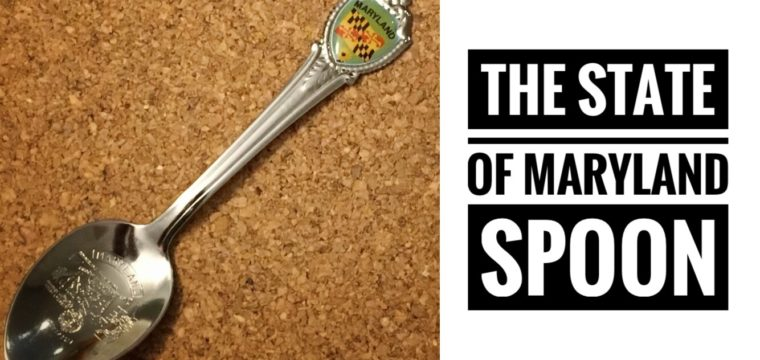 Day 32 – The State of Maryland Spoon