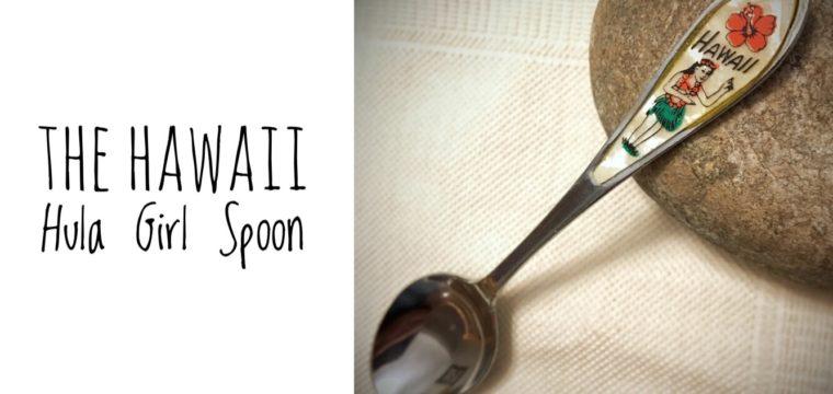 Day 35 – The Hawaii Hula Girl Spoon