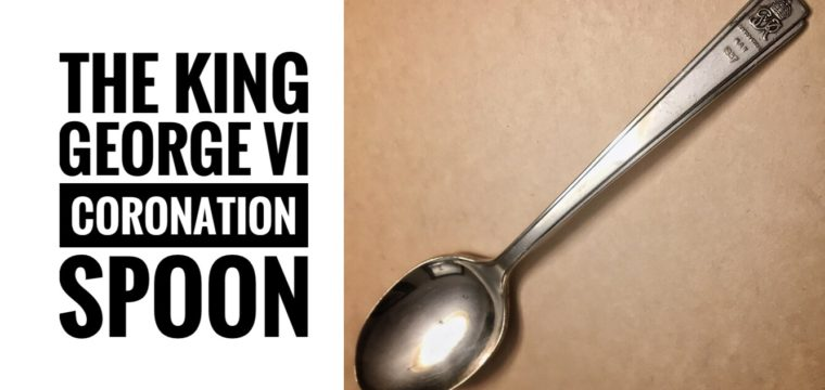 Day 37 – The King George VI Coronation Spoon