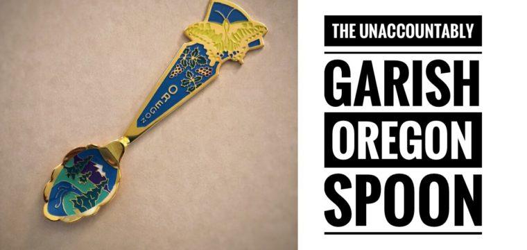 Day 42 – The Unaccountably Garish Oregon Spoon