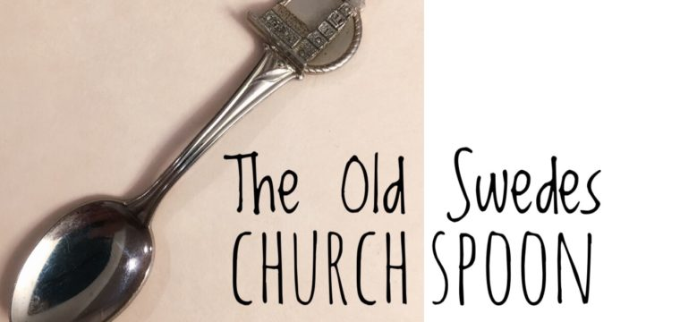 Day 55 – The Old Swedes Church Spoon