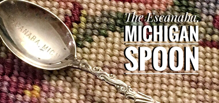 Day 69 – The Escanaba, Michigan Spoon