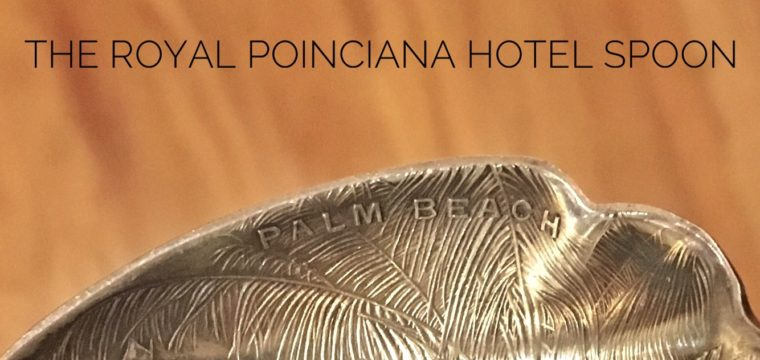 Day 80 – The Royal Poinciana Hotel Spoon