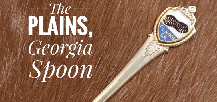 Day 84 – The Plains, Georgia Spoon