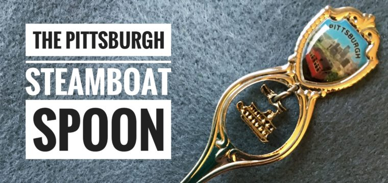 Day 97 – The Pittsburgh Steamboat Spoon