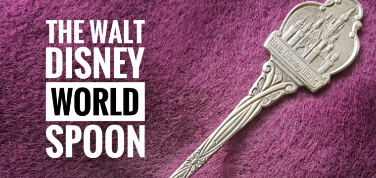 Day 103 – The Walt Disney World Spoon