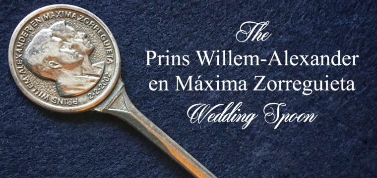 Day 117 – The Prince Willem-Alexander and Máxima Zorreguieta Wedding Spoon