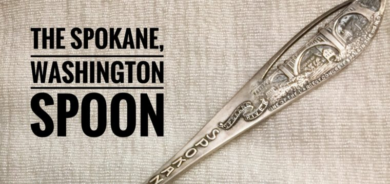 Day 126 – The Spokane, Washington Spoon