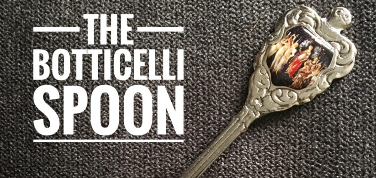 Day 129 – The Botticelli Spoon
