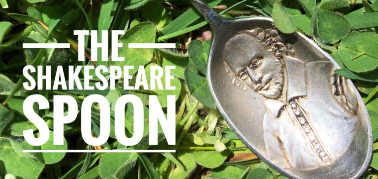 Day 141 – The Shakespeare Spoon