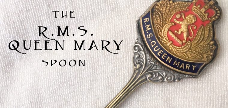 Day 147 – The RMS Queen Mary Spoon