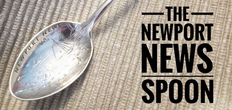 Day 176 – The Newport News Spoon