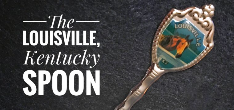 Day 152 – The Louisville, Kentucky Spoon