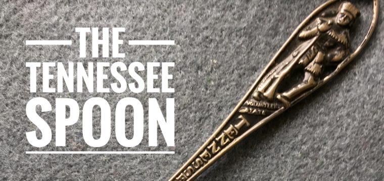 Day 155 – The Tennessee Spoon