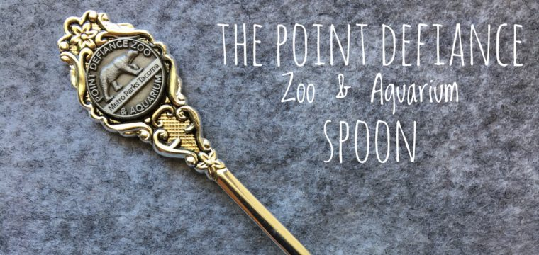 Day 165 – The Point Defiance Zoo and Aquarium Spoon