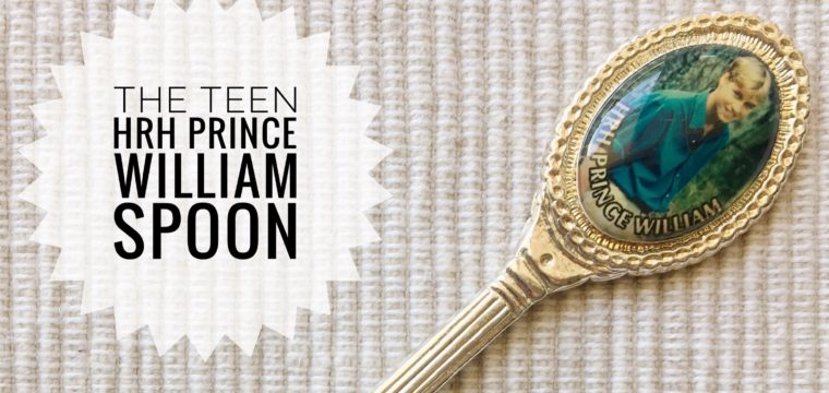 Day 172 – The Teen Prince William Spoon