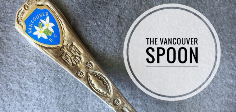 Day 174 – The Vancouver Spoon