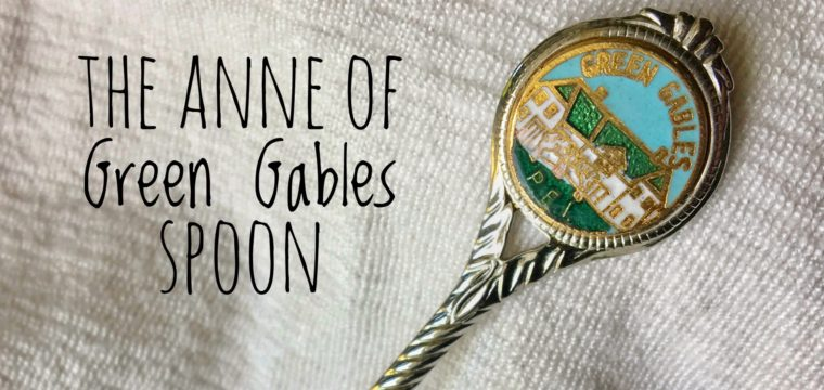 Day 183 – The Green Gables Spoon